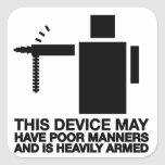 This device may have poor manners and is heavily a sticker