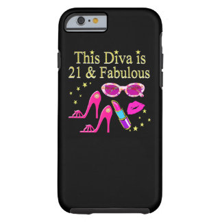 THIS DIVA IS 21 AND FABULOUS DESIGN TOUGH iPhone 6 CASE