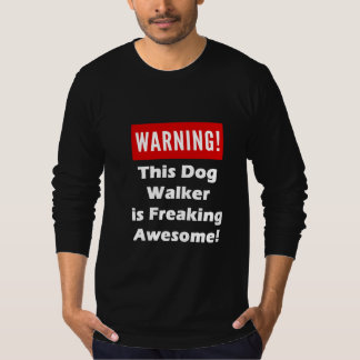 This Dog Walker is Freaking Awesome! T-Shirt