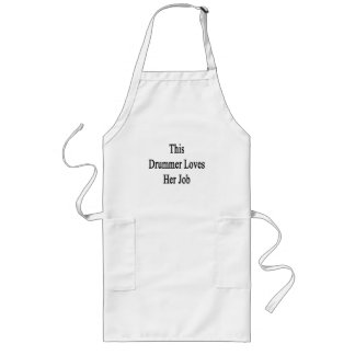 This Drummer Loves Her Job Long Apron