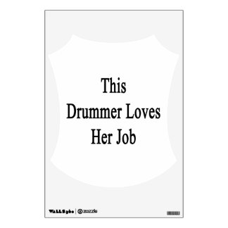 This Drummer Loves Her Job Wall Decal