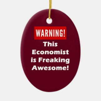 This Economist is Freaking Awesome! Ceramic Ornament