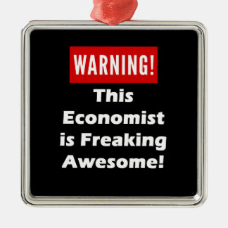 This Economist is Freaking Awesome! Metal Ornament
