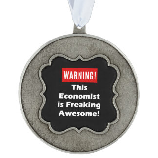 This Economist is Freaking Awesome! Pewter Ornament