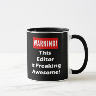 This Editor is Freaking Awesome! Mug