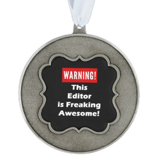This Editor is Freaking Awesome! Pewter Ornament