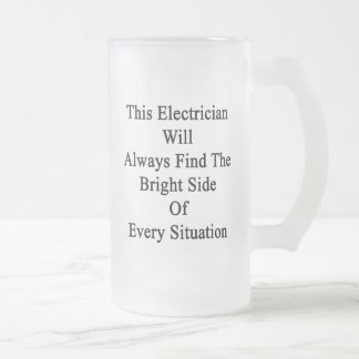 This Electrician Will Always Find The Bright Side Frosted Glass Beer Mug