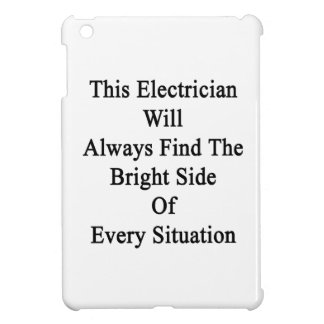 This Electrician Will Always Find The Bright Side iPad Mini Case