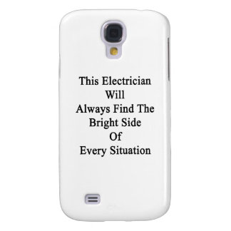 This Electrician Will Always Find The Bright Side Samsung S4 Case