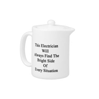 This Electrician Will Always Find The Bright Side Teapot
