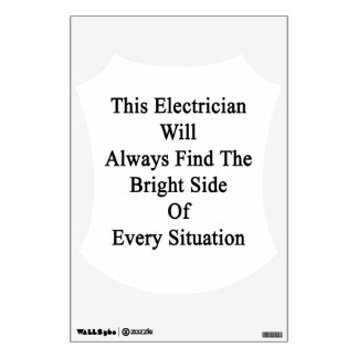 This Electrician Will Always Find The Bright Side Wall Sticker