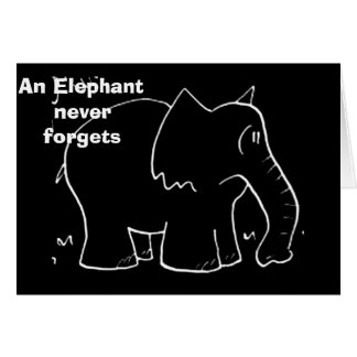 """THIS ELEPHANT WILL """"NEVER"""" FORGET """"YOU"""" CARD"""
