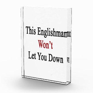 This Englishman Won't Let You Down Acrylic Award