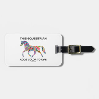 This Equestrian Adds Color To Life (Color Swirl) Luggage Tag
