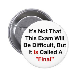 """This Exam Is """"Final"""" Pinback Button"""