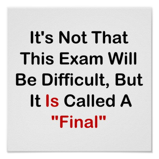 """This Exam Is """"Final"""" Print"""