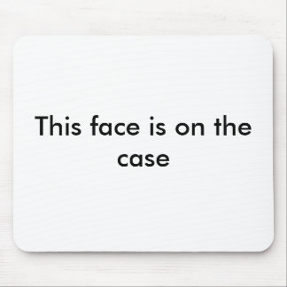 This face is on the case mouse pad
