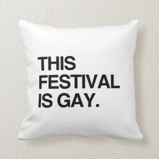 This festival is gay pillow