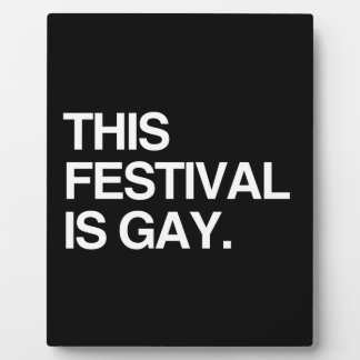 This festival is gay plaques