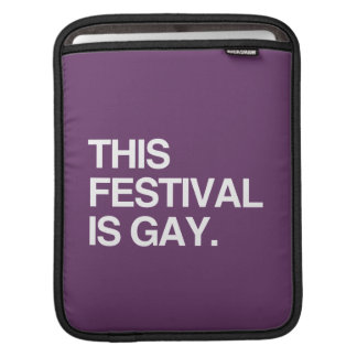 This festival is gay sleeves for iPads