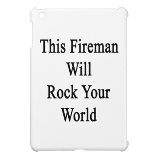 This Fireman Will Rock Your World Case For The iPad Mini