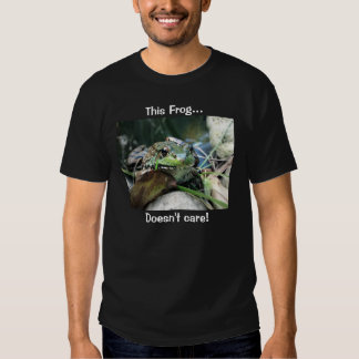This Frog...doesn't care! Shirt