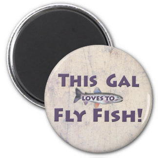 This Gal Loves to Fly Fish! Trout Fly Fishing 2 Inch Round Magnet
