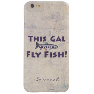 This Gal Loves to Fly Fish! Trout Fly Fishing Barely There iPhone 6 Plus Case