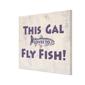 This Gal Loves to Fly Fish! Trout Fly Fishing Canvas Print