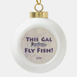 This Gal Loves to Fly Fish! Trout Fly Fishing Ceramic Ball Christmas Ornament