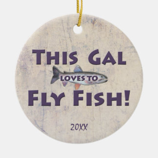 This Gal Loves to Fly Fish! Trout Fly Fishing Ceramic Ornament