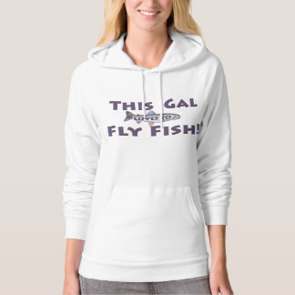 This Gal Loves to Fly Fish! Trout Fly Fishing Hooded Pullover