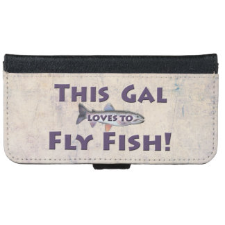 This Gal Loves to Fly Fish! Trout Fly Fishing iPhone 6/6s Wallet Case