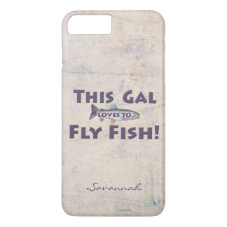 This Gal Loves to Fly Fish! Trout Fly Fishing iPhone 7 Plus Case