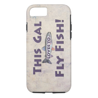 This Gal Loves to Fly Fish! Trout Fly Fishing iPhone 8/7 Case