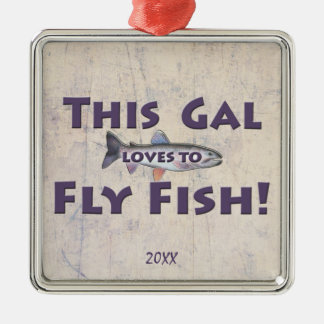 This Gal Loves to Fly Fish! Trout Fly Fishing Metal Ornament