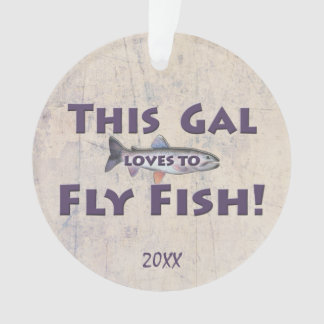 This Gal Loves to Fly Fish! Trout Fly Fishing Ornament