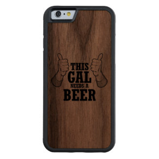 This Gal needs a beer - Holiday Humor Carved® Walnut iPhone 6 Bumper