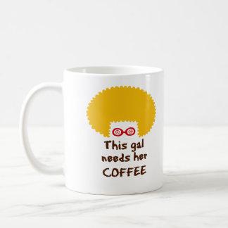 This Gal Needs Her Coffee Coffee Mug