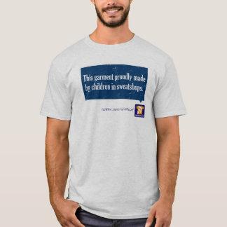 """""""This garment made in sweatshops"""" tshirt"""