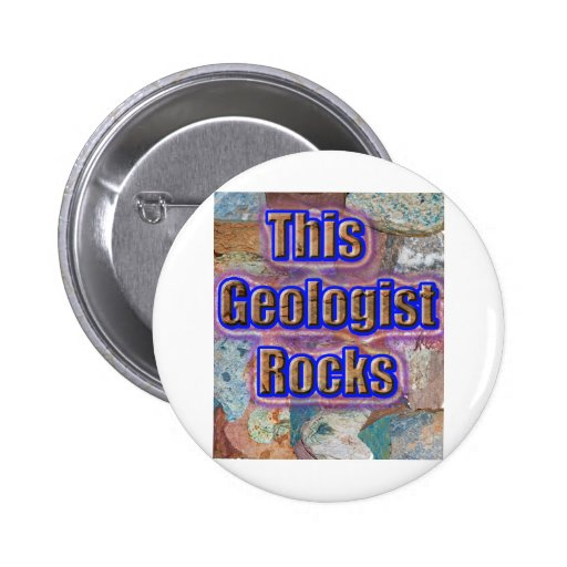 This geologist rocks pinback button