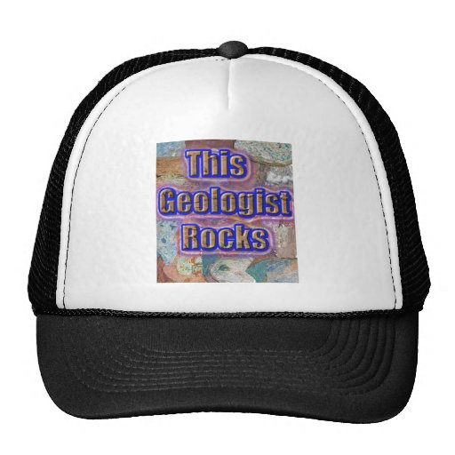 This geologist rocks trucker hat