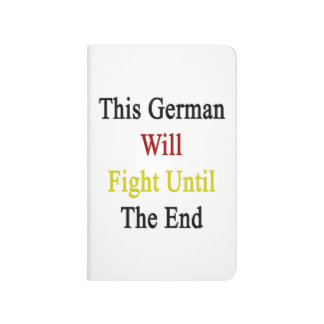 This German Will Fight Until The End Journal