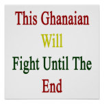 This Ghanaian Will Fight Until The End Posters