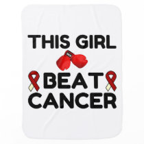 THIS GIRL BEAT CANCER BABY BLANKET