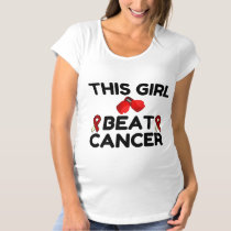 THIS GIRL BEAT CANCER MATERNITY T-Shirt