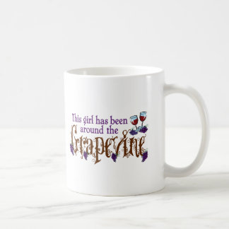 This Girl has Been Around the Grapevine4a Coffee Mug