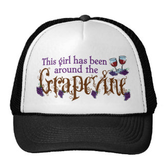 This Girl has Been Around the Grapevine 1a Hat