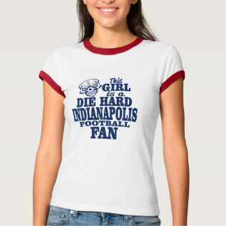 this girl is a die hard indianapolis football fan shirt