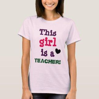This girl is a TEACHER Fun Colorful T-Shirt